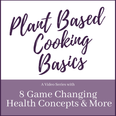 Plant Based Cooking Basics