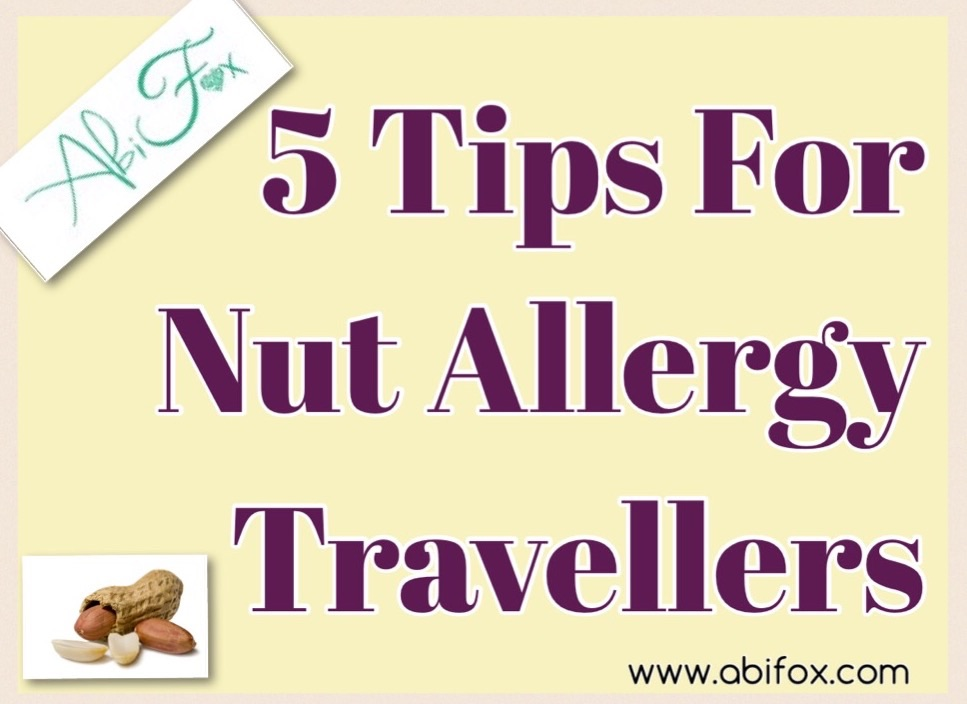 Nut allergy, peanut allergy, travelling with nut allergy tips,